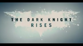 So It Begins – The First Two TV Spots For 'The Dark Knight Rises'