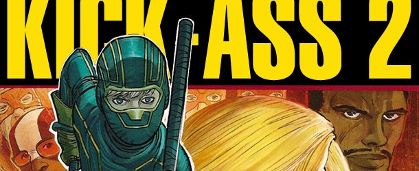 Production of 'Kick-Ass 2′ Gains Momentum + New Director On Board