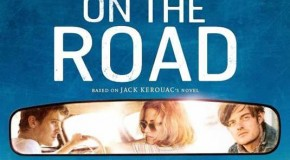 'On the Road' Trailer Promises a Wild Ride