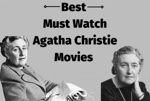 Top 7 Best Must Watch Agatha Christie Movies 2021