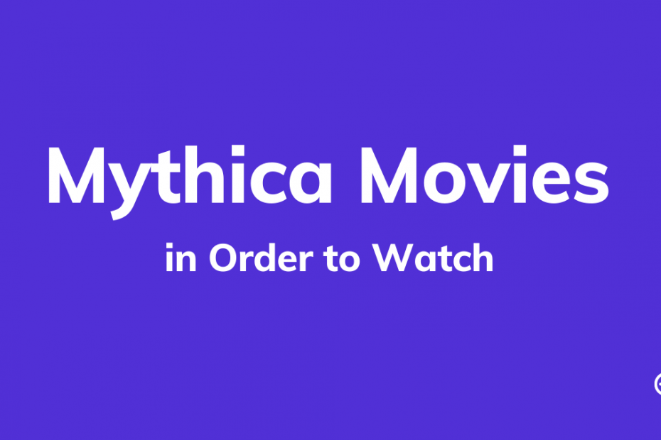 Mythica Movies in Order