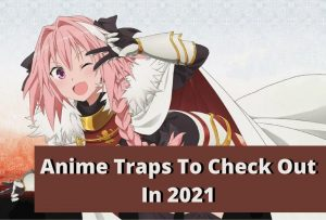 Best Anime Traps