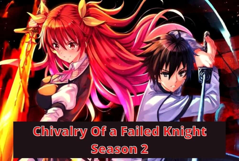 Chivalry Of a Failed Knight Season 2