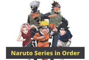 Naruto Series in Order