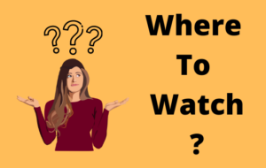 Where To Watch