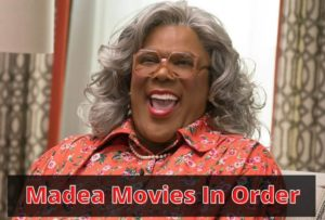 Madea Movies In Order